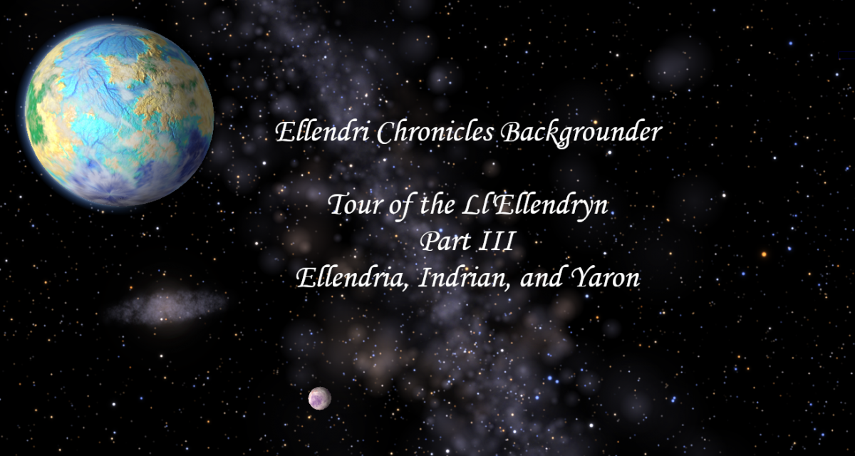 Ellendri Chronicles Backgrounder Part III