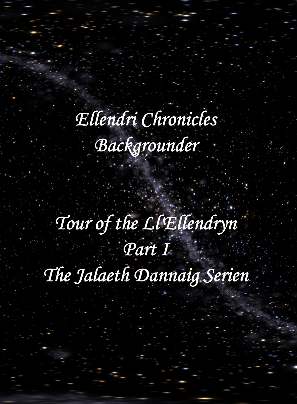 Ellendri Chronicles Backgrounder Part I